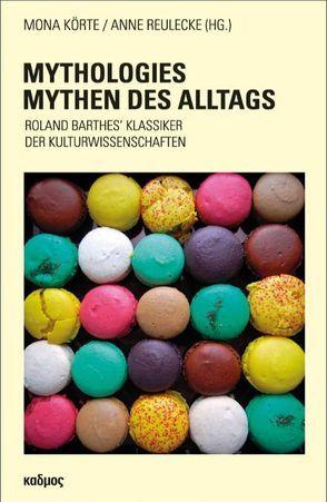 Mythologies – Mythen des Alltags von Körte,  Mona, Reulecke,  Anne-Kathrin