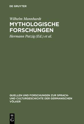 Mythologische Forschungen von Mannhardt,  Wilhelm, Müllenhoff,  Karl, Patzig,  Hermann, Scherer,  Wilhelm