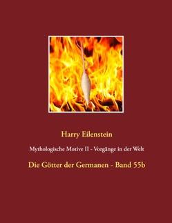 Mythologische Motive II – Vorgänge in der Welt von Eilenstein,  Harry