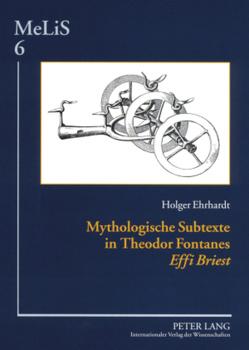 Mythologische Subtexte in Theodor Fontanes «Effi Briest» von Ehrhardt,  Holger