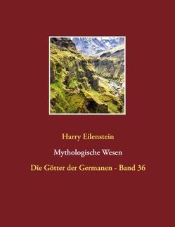 Mythologische Wesen von Eilenstein,  Harry