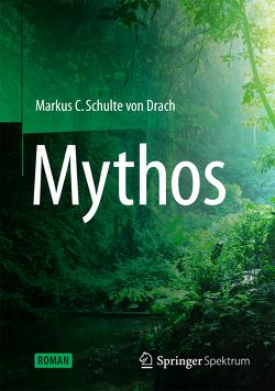 Mythos von Schulte von Drach,  Markus C