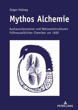 Mythos Alchemie von Hollweg,  Jürgen