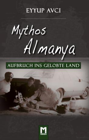 Mythos Almanya von Avci,  Eyyup