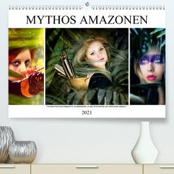 Mythos Amazonen (Premium, hochwertiger DIN A2 Wandkalender 2021, Kunstdruck in Hochglanz) von Brunner-Klaus,  Liselotte