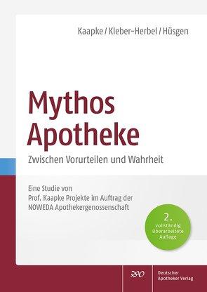 Mythos Apotheke von Hüsgen,  Uwe, Kaapke,  Andreas, Kleber-Herbel,  Nina