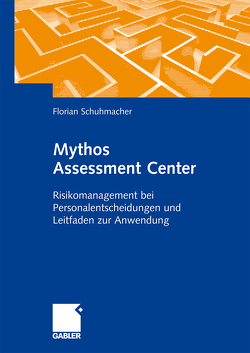 Mythos Assessment Center von Schuhmacher,  Florian