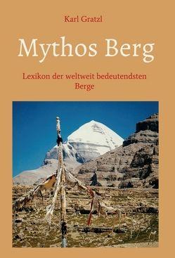Mythos Berg von Gratzl,  Karl