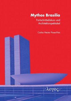 Mythos Brasília von Poses-Pais,  Carlos Hector