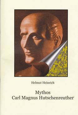 Mythos Carl Magnus Hutschenreuther von Heinrich,  Helmut