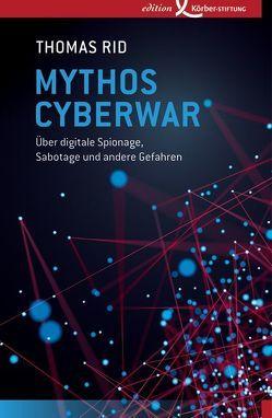 Mythos Cyberwar von Adrian,  Michael, Engels,  Bettina, Rid,  Thomas