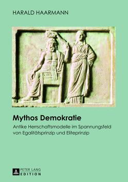 Mythos Demokratie von Haarmann,  Harald