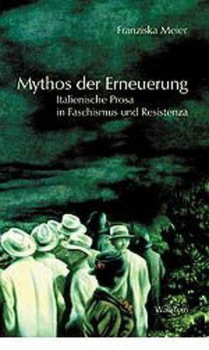 Mythos der Erneuerung von Meier,  Franziska