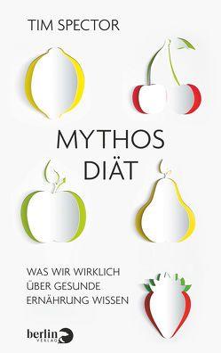 Mythos Diät von Reuter,  Helmut, Spector,  Tim