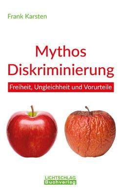 Mythos Diskriminierung von Karsten,  Frank, Wille,  Ulrich