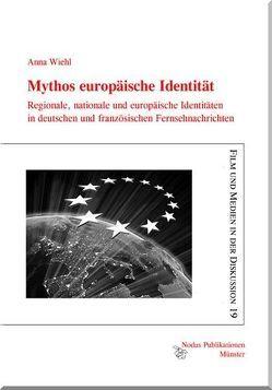 Mythos europäische Identität von Wiehl,  Anna