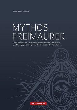 Mythos Freimaurer von Huber,  Johannes