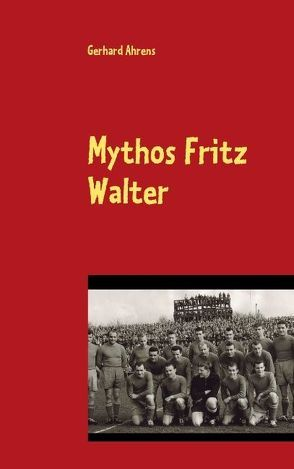 Mythos Fritz Walter von Ahrens,  Gerhard