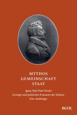 Mythos – Gemeinschaft – Staat von Dollfus,  Andreas, Rapold,  Max Ulrich, Troxler,  Ignaz Paul Vital