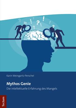 Mythos Genie von Weingartz-Perschel,  Karin