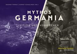 Mythos Germania von Schaulinski,  Gernot, Thorau,  Dagmar
