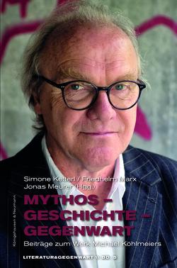 Mythos – Geschichte – Gegenwart von Ketterl,  Simone, Marx,  Friedhelm, Meurer,  Jonas