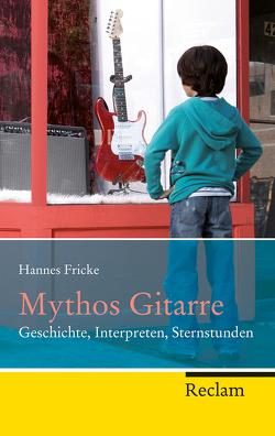Mythos Gitarre von Fricke,  Hannes