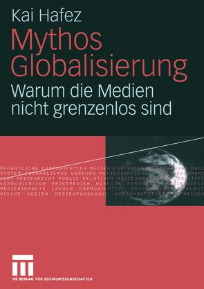 Mythos Globalisierung von Hafez,  Kai