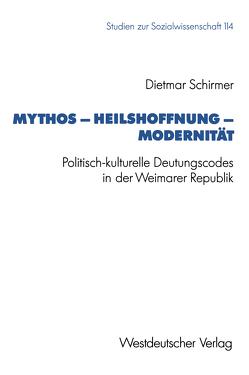 Mythos — Heilshoffnung — Modernität von Schirmer,  Dietmar
