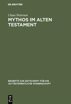 Mythos im Alten Testament von Petersen,  Claus