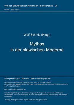 Mythos in der slawischen Moderne von Schmid,  Wolf