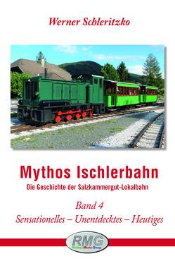 Mythos Ischlerbahn – 4. Teil von Werner,  Schleritzko