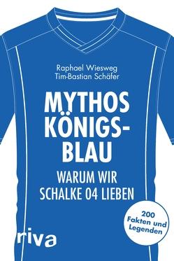 Mythos Königsblau von Schäfer,  Tim-Bastian, Wiesweg,  Raphael