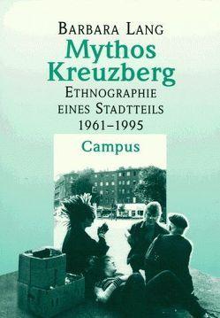 Mythos Kreuzberg von Lang,  Barbara