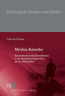 Mythos Künstler von Feulner,  Gabriele