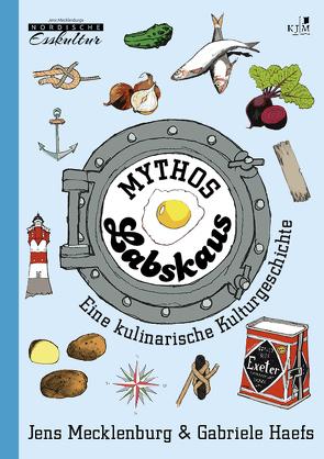 Mythos Labskaus von Haefs,  Gabriele, Lenecke,  Till, Mecklenburg,  Jens