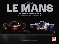 Mythos Le Mans von Ostmann,  Bernd, Staud,  René