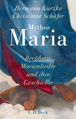 Mythos Maria von Kurzke,  Hermann, Schaefer,  Christiane