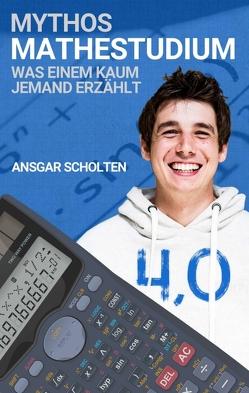 Mythos Mathestudium von Scholten,  Ansgar