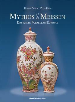 Mythos Meissen von Pietsch,  Ulrich, Ufer,  Peter