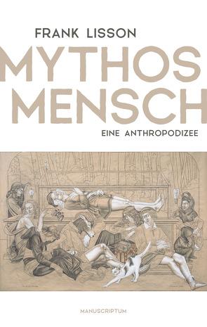 Mythos Mensch von Lisson,  Frank