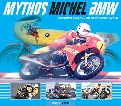 Mythos Michel BMW von Wiechel-Kramüller,  Christian