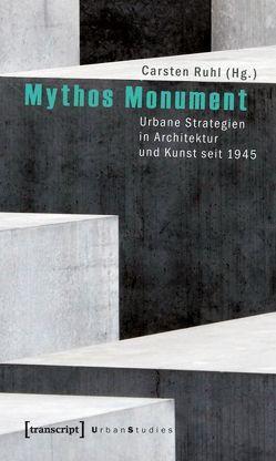 Mythos Monument von Ruhl,  Carsten