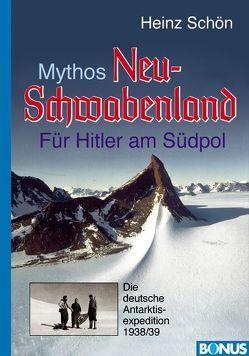 Mythos Neu-Schwabenland von Schön,  Heinz