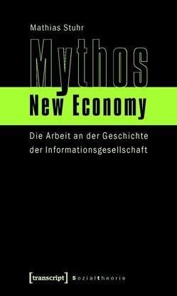 Mythos New Economy von Stuhr,  Mathias
