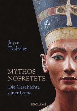 Mythos Nofretete von Rein,  Ingrid, Tyldesley,  Joyce