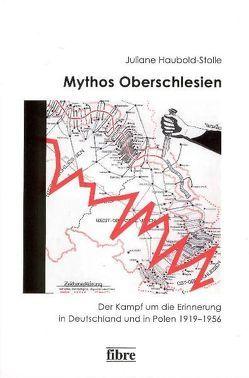 Mythos Oberschlesien von Haubold-Stolle,  Juliane