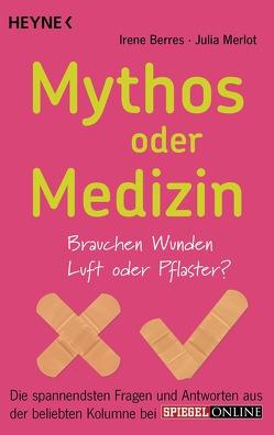 Mythos oder Medizin von Berres,  Irene, Merlot,  Julia
