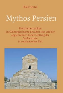 Mythos Persien von Gratzl,  Karl