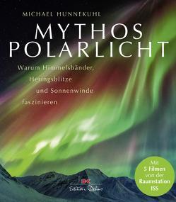 Mythos Polarlicht von Hunnekuhl,  Michael